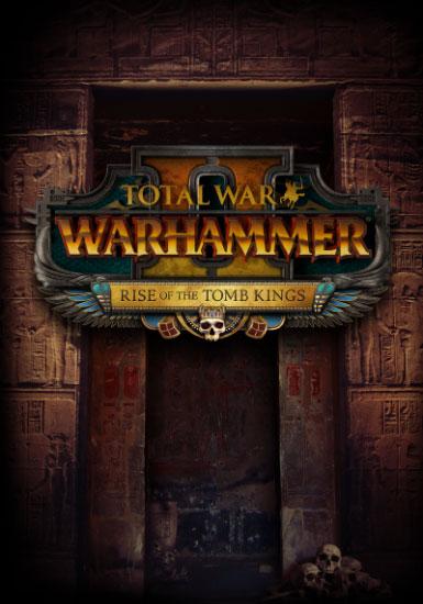 Total War™: WARHAMMER® II  Rise of the Tomb Kings